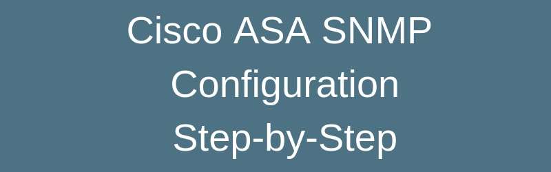 How to Configure SNMP on Cisco ASA 5500 Firewall with Example