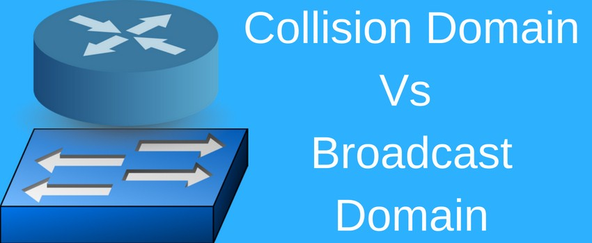 explanation of collision and broadcast domains in networking