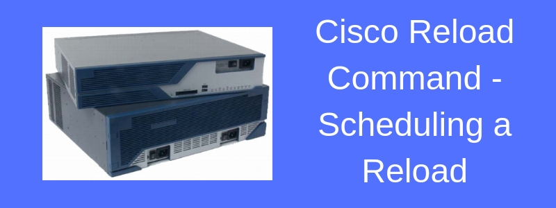 cisco router switch reload command