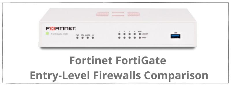 comparison of fortinet firewalls